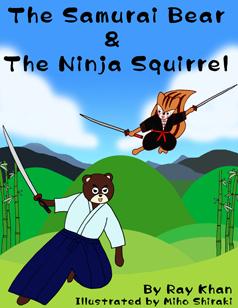 The Samurai Bear & The Ninja Squirrel